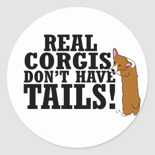 Real Corgis Don't Have Tails Sticker