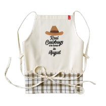 Real Cowboys are bon in August Zajra Zazzle HEART Apron