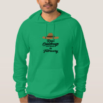 Real Cowboys are bon in February Zi955 Hoodie