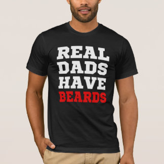 Real Dads have Beards funny saying shirt