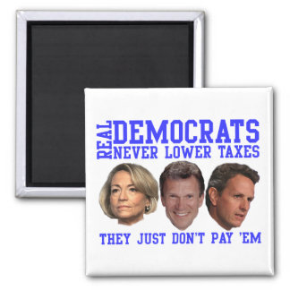 Real Democrats Don't Lower Taxes 2 Inch Square Magnet