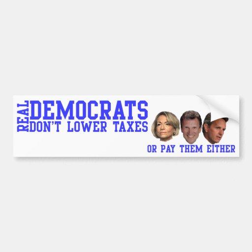 Real Democrats Don't Lower Taxes Car Bumper Sticker