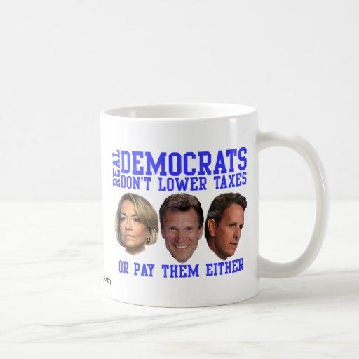 Real Democrats Don't Lower Taxes Coffee Mug