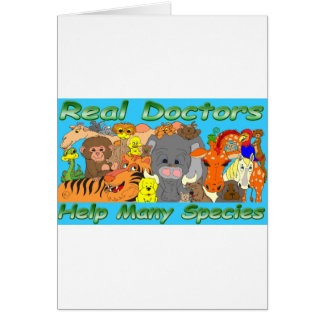 Real doctors treat all species - full color card