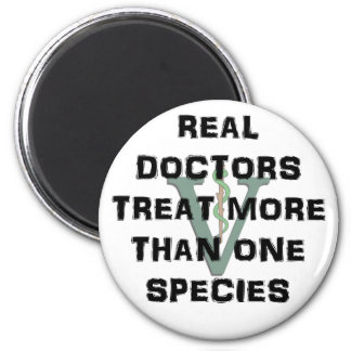 Real Doctors Treat More Than One Species 2 Inch Round Magnet