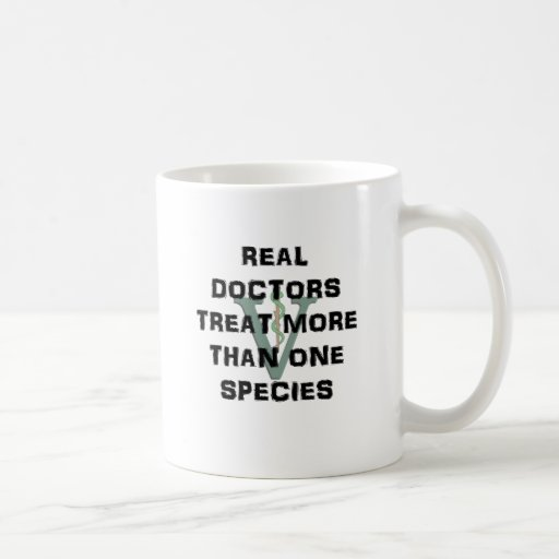 Real Doctors Treat More Than One Species Mugs