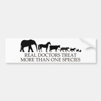 Real Doctors (Vets) Treat More Than One Species Bumper Sticker