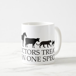 Real Doctors (Vets) Treat More Than One Species Coffee Mug