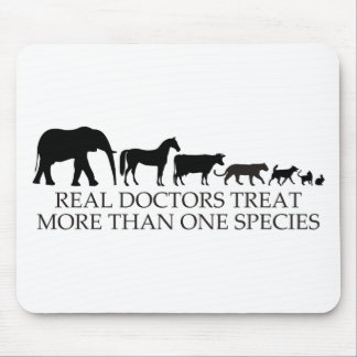 Real Doctors (Vets) Treat More Than One Species Mouse Pad