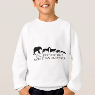 Real Doctors (Vets) Treat More Than One Species Sweatshirt