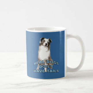 Real Dogs Don t Have Tails Coffee Mug