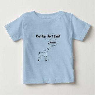 Real Dogs Don't Bark, They Arooo! Baby T-Shirt