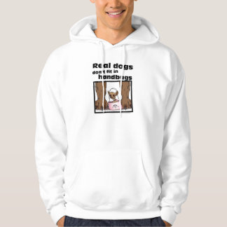 Real Dogs Don't fit in Handbags Hoodie