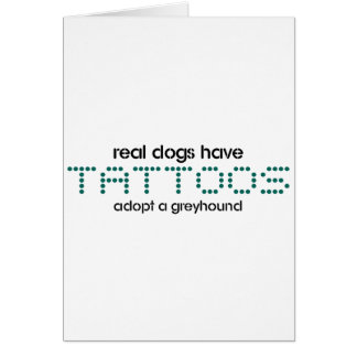 Real Dogs Have Tattoos Greeting Card