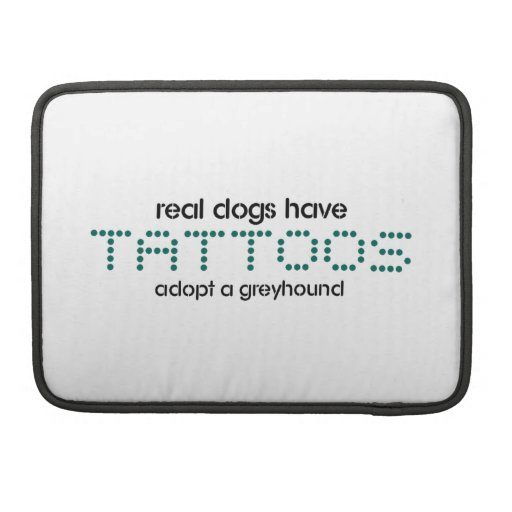 Real Dogs Have Tattoos MacBook Pro Sleeves