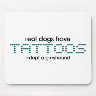 Real Dogs Have Tattoos Mouse Pad