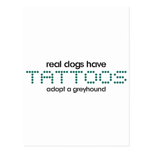 Real Dogs Have Tattoos Postcard