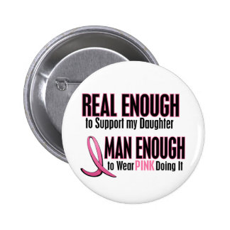 Real Enough BREAST CANCER T-Shirts (Daughter) Button