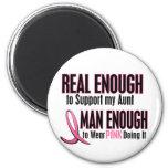 Real Enough Man Enough 1 AUNT Breast Cancer Magnet