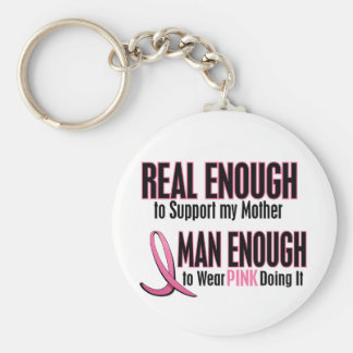 Real Enough Man Enough 1 MOTHER Breast Cancer Keychain