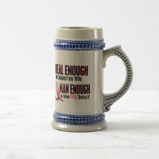 Real Enough Man Enough 1 Wife Breast Cancer Beer Stein