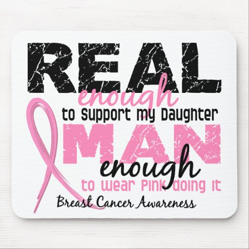 Real Enough Man Enough Daughter 2 Breast Cancer Mousepads