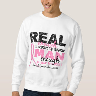 Real Enough Man Enough Daughter 2 Breast Cancer Sweatshirt