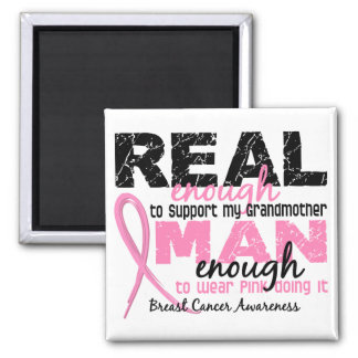 Real Enough Man Enough Grandmother 2 Breast Cancer 2 Inch Square Magnet