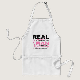 Real Enough Man Enough Mom 2 Breast Cancer Adult Apron