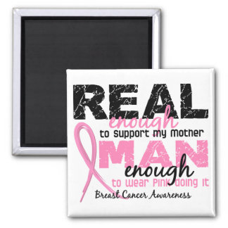 Real Enough Man Enough Mother 2 Breast Cancer 2 Inch Square Magnet