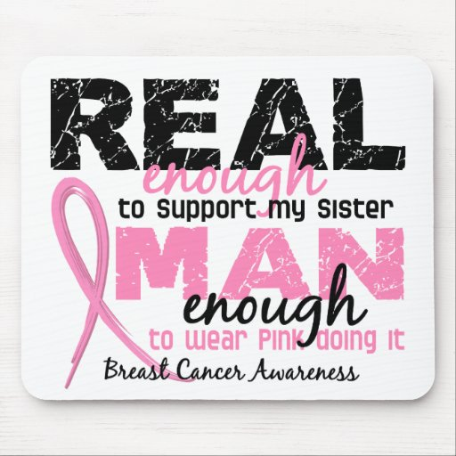 Real Enough Man Enough Sister 2 Breast Cancer Mouse Pads