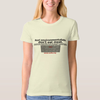 real environmentalists don't eat meat tee shirt