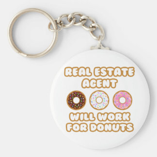 Real Estate Agent .. Will Work For Donuts Basic Round Button Keychain
