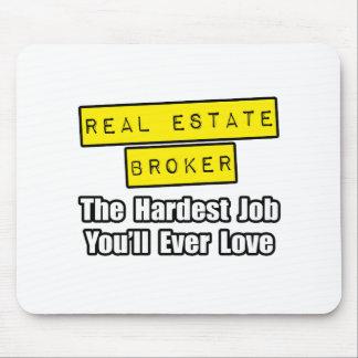 Real Estate Broker...Hardest Job Mouse Pad