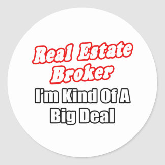 Real Estate Broker...Kind of a Big Deal Round Stickers