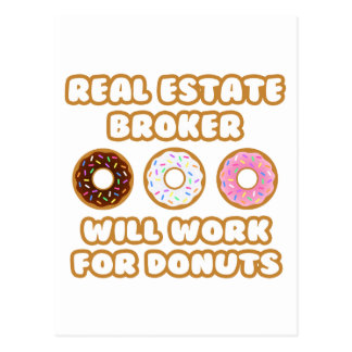 Real Estate Broker .. Will Work For Donuts Postcard