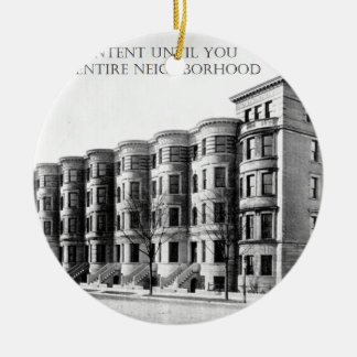 Real Estate Investor Buy the Whole Neighborhood Ceramic Ornament
