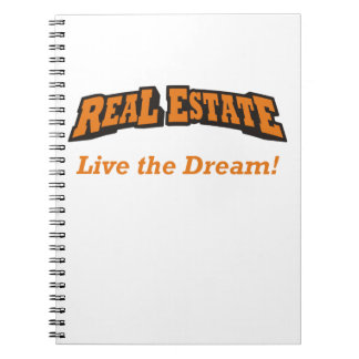 Real Estate - Live the Dream! Spiral Notebook