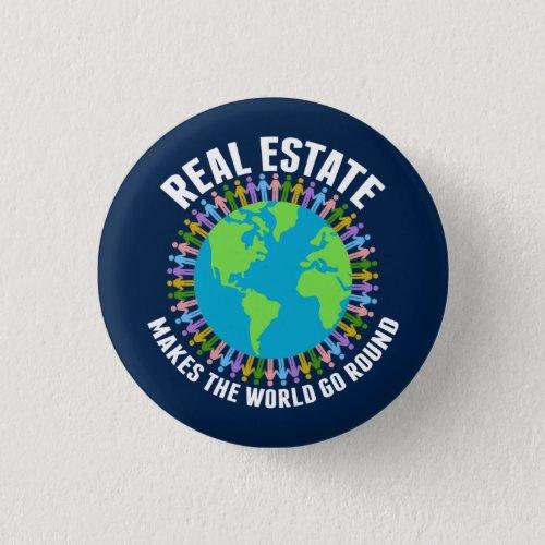 Real Estate Makes the World Go Round Blue Realtor Button