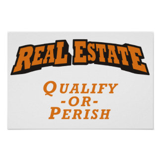 Real Estate - Qualify or Perish Posters