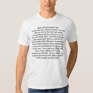 REAL ESTATE SALES TAX Under the new Obama healt... T-shirt