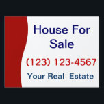 "Real Estate Yard Signs<br><div class=""desc"">Real Estate yard signs with modern design you can customize and large text that says &quot;house for sale&quot; and a phone number you can customize. Big lettering and strong coroplast sign material with white background makes a great street sign to help rent or sell your house, condominium, apartment for rent...</div>"