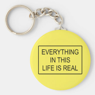 Real Everything in this life is Keychain