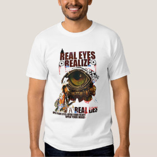 Real Eyes-Realize-Real Lies Shirt