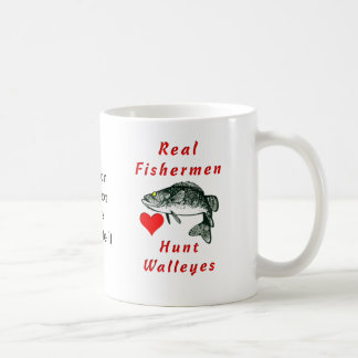 Real Fishermen Hunt Walleyes Coffee Mug