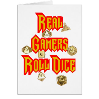 Real Gamers Roll Dice Greeting Card