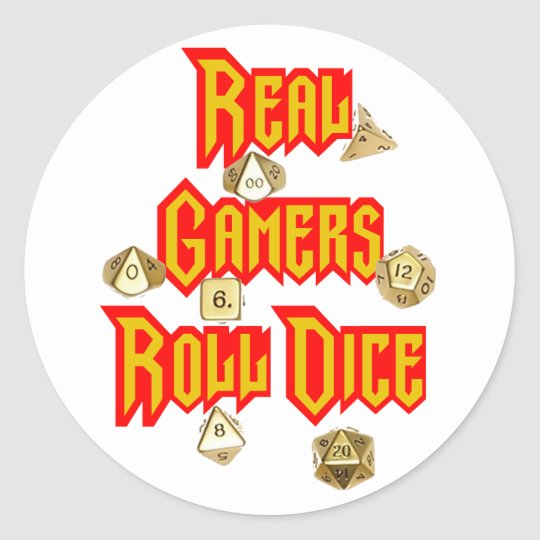 Real Gamers Roll Dice Classic Round Sticker