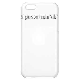 "Real Games don't end in ""ville"" iPhone 4 Case"