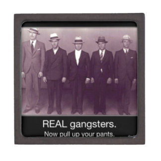 real gangstas now pull up your pants premium gift boxes