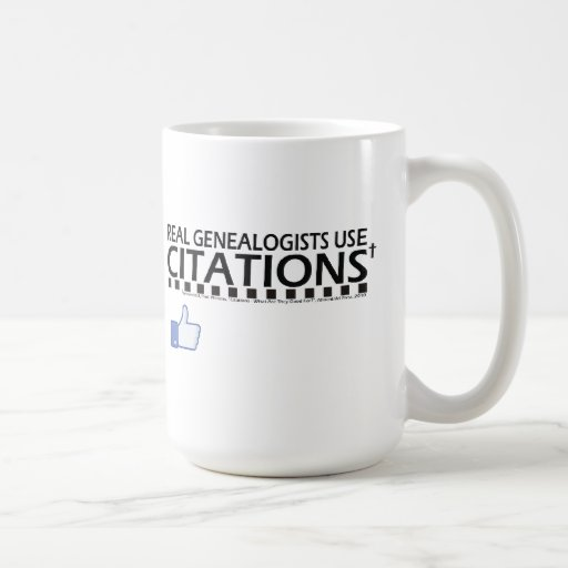 Real Genealogists Use Citations Coffee Mug